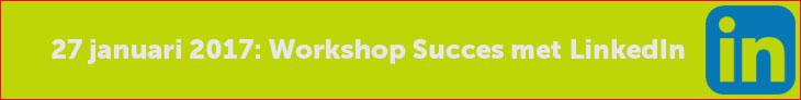 Schrijf je nu in voor de workshop Succes met LinkedIn op 27 januari